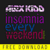 Alex Kidd - Insomnia Every Weekend (Mash Up - Free Download)