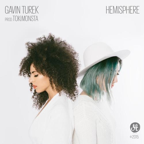 Gavin Turek (Prod By TOKiMONSTA) - Hemisphere