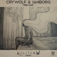 Crywolf & Ianborg - Ribcage [Killigrew Remix]