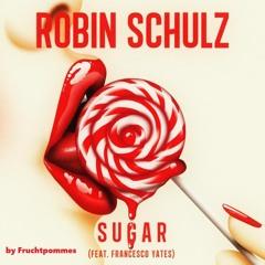 Robin Schulz - Sugar (feat. Francesco Yates) (MehrBummsRemix)
