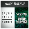 Vicetone vs Calvin Harris - United We Summer (YAMH Mashup)