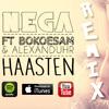 HAASTEN - BOKOESAM X NEGA X ALEXANDUHR (Bootlegged)