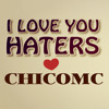 I LOVE YOU HATERS - CHICOMC ♫ (Beat Marzen Rouse)