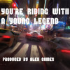 You're Riding With A Young Legend (Produced By Alex Gomes)