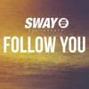 SWAY - FOLLOW YOU