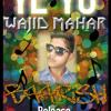Baarish (Is Dard - E-Dil Ki Sifarish) By YE YO Wajid Mahar
