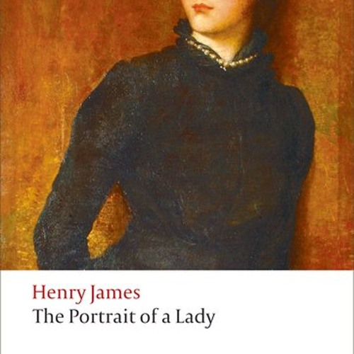 The Portrait of a Lady: How it links Victorian realism with the new modernist novel