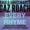 01. Every Rhyme [remaster] (Mostafa Emgiem ft.Frawstakwa & Gaz Roach & Angelo Annicchiarico)