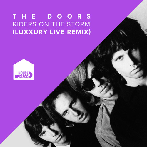 The Doors - Riders on the Storm (Luxxury Live Remix)
