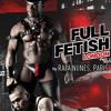 Full Fetish 2015 P.1 - London Fetish Week 18th Jully 2015 By DJ Rafa Nunes