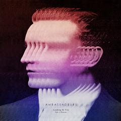 Ambassadeurs - Looking At You (feat. C Duncan)(Moods Remix)