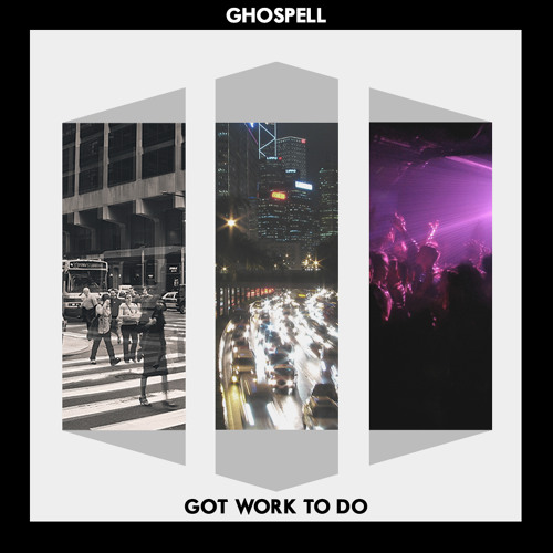 Ghospell - Got Work To Do (Original Mix) // CLICK BUY FOR FREE DOWNLOAD