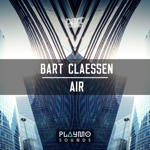 Bart Claessen - AIR (OUT NOW)