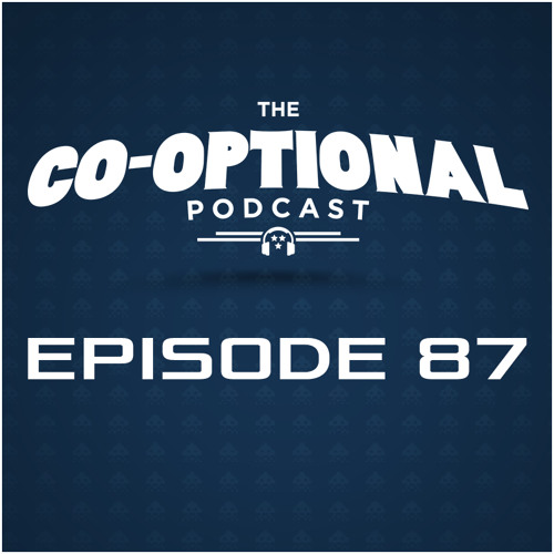 The Co-Optional Podcast Ep. 87 [strong language] - July 23, 2015