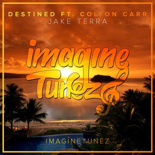 Jake Terra - Destined Ft. Colton Carr