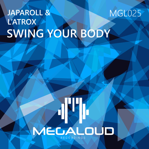 JapaRoLL & L'Atrox - Swing Your Body [OUT NOW!]