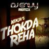 THOKDA REHA - NINJA - DJ ENVY REMIX