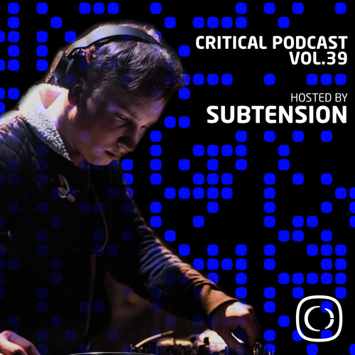 Critical Podcast Vol.39 - Hosted By Subtension