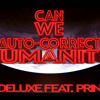 Can We Auto-Correct Humanity (Energy Tribute Remix)