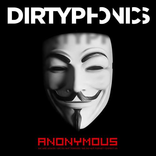 Download Dirtyphonics - Anonymous