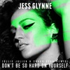 Jess Glynne - Dont Be So Hard On Yourself (Ollie Julien & Shaun Dean Remix)[FREE DOWNLOAD]