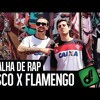 VASCO X FLAMENGO - BATALHA DE RAP DESIMPEDIDOS