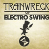 Trainwreck Of Electro Swing - A Hat In Time Remix