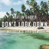 Martin Garrix - Don't Look Down (Maidden & Vief Remix)
