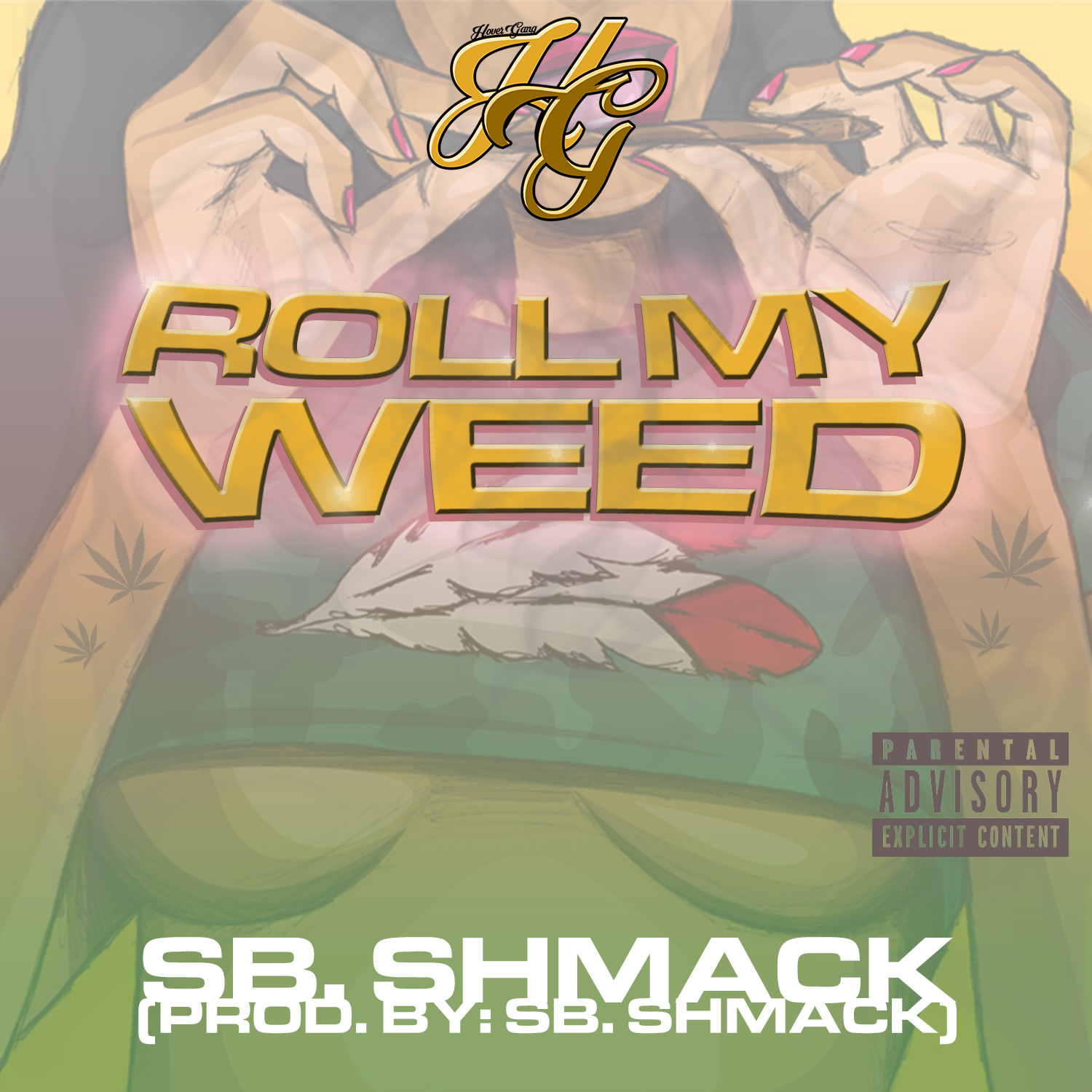 SB Schmack - Roll My Weed [Thizzler Exclusive]