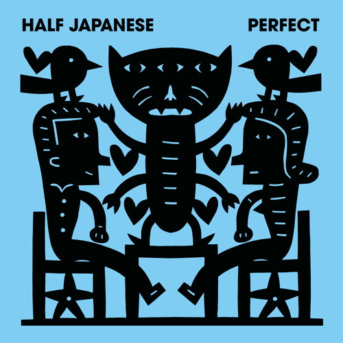 Half Japanese - Listen To Your Heart