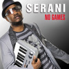 Serani - No Games Mp3 Download