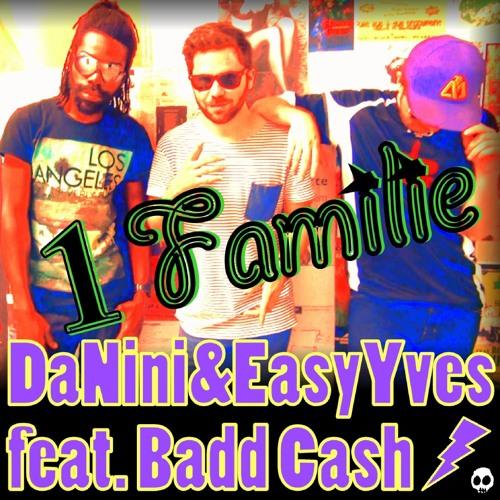 DaNini & Easy Yves Feat. Badd Cash - 1 Familie