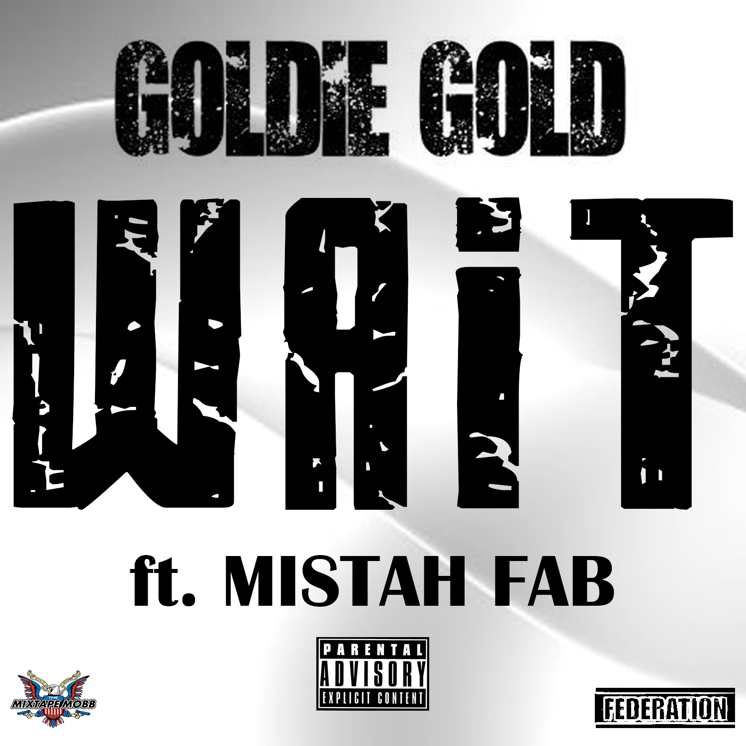 Goldie Gold of The Federation ft Mistah FAB - Wait [Thizzler.com Exclusive]