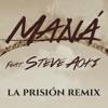 Mana- La Prision (Steve Aoki Remix)