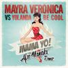 Mama Yo - Mayra Veronica Vs Yolanda Be Cool (Afromaniaks Party Remix)