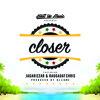 Free Download Closer - Jagarizzar & Raggadat Cris Mp3