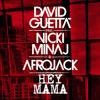 hey mama david getta ft nicky minaj & afrojak (afrojack mix & Lbr mix)version