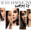 fifth harmony - worth it (remix)