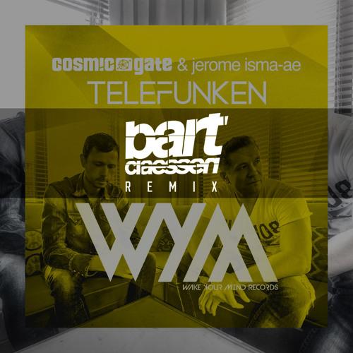 Cosmic Gate & Jerome Isma-ae - Telefunken (Bart Claessen Remix)