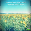 Sunlight Project - Brighter  Days ---  Supported by Chicane on Sunsets 53