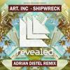 Art Inc. - Shipwreck (Adrian Distel Remix)
