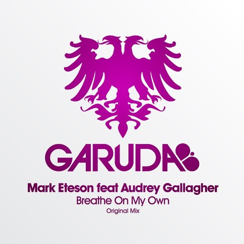 Mark Eteson feat. Audrey Gallagher - Breathe On My Own (Original Mix)