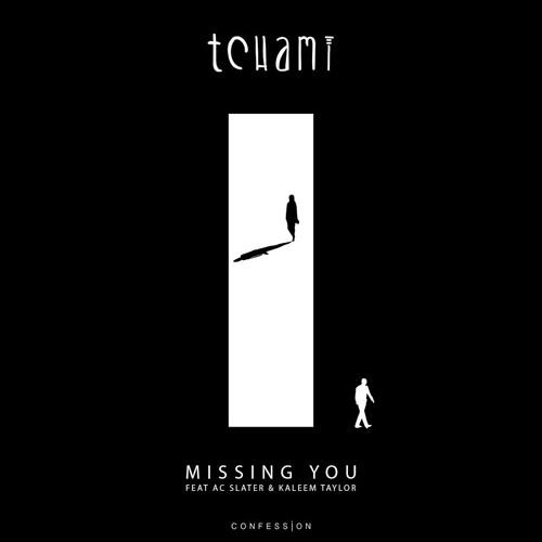 Tchami - Missing You (ft. AC Slater & Kaleem Taylor)