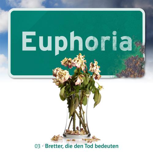 Euphoria 3 – Bretter, die den Tod bedeuten