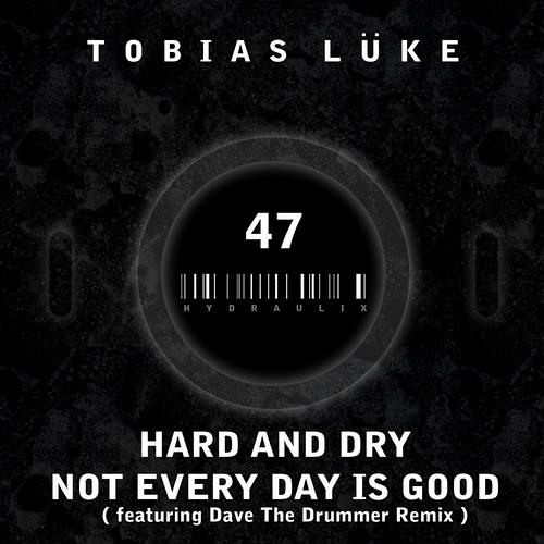 Tobias Lueke - Hard and Dry (Hydraulix 047)