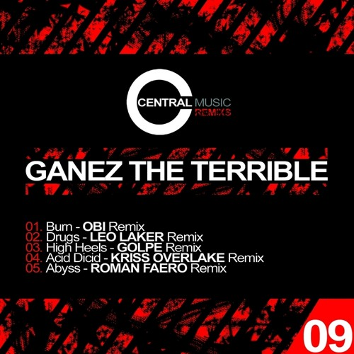 Ganez The Terrible - Burn (O.B.I. Remix)