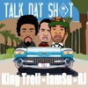 King Trell Feat Iamsu And Rj Talk Dat Shit Prod By League Of Starz Mp3