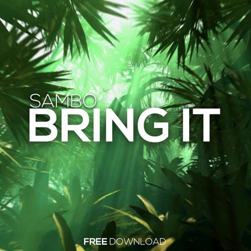 Sambo - Bring it (Original Mix)