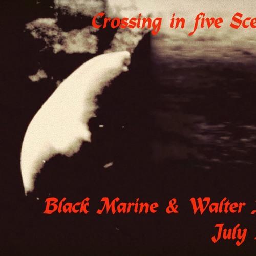 Crossing in five Scenes - Black Marine & Walter Fini