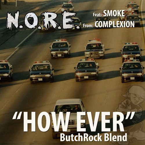 How Ever, N.O.R.E. Feat. Smoke (Complexion)